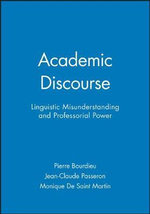 Academic Discourse : Linguistic Misunderstanding and Professorial Power - Jean Claude Passeron