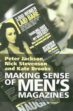 Making Sense of Men's Magazines - Peter Jackson