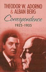 Correspondence 1925-1935 - Theodor W. Adorno