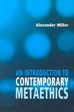 An Introduction to Contemporary Metaethics - Alex Miller