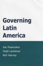 Governing Latin America : A Comparative Study - Joe Foweraker