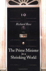 The Prime Minister in a Shrinking World - Richard Rose