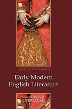 Early Modern English Literature : PCHL-Polity Cultural History of Literature - Jason Scott-Warren