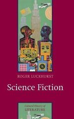Science Fiction : PCHL-Polity Cultural History of Literature - Roger Luckhurst