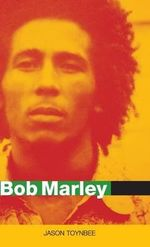 Bob Marley : Herald of a Postcolonial World? - Jason Toynbee