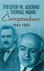 Correspondence : 1943-1955 - Theodor W. Adorno