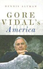 Gore Vidal : Writing America - Dennis Altman