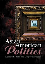 Asian American Politics : UMP - US Minority Politics Series - Andrew L. Aoki