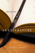 Reading the Bible as Literature - Jeanie C. Crain