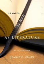 Reading the Bible as Literature : An Introduction - Jeanie C. Crain