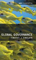 Global Governance : Key Concepts Ser. - Timothy J. Sinclair
