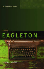 Terry Eagleton : A Critical Introduction - James Smith