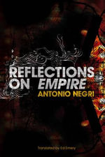 Reflections on Empire - Antonio Negri
