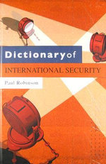Dictionary of International Security : Making Britain More Secure - Paul Robinson
