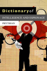 Dictionary of Intelligence and Espionage - Mark Phythian