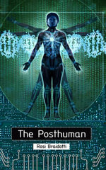 The Posthuman : From Graphs to Systems Biology - Rosi Braidotti