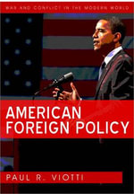 American Foreign Policy : WCMW - War and Conflict in the Modern World - Paul R. Viotti