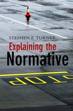 Explaining the Normative : Macmillan Mathematical Guides - Stephen P. Turner