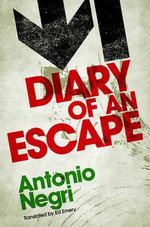 Diary of an Escape - Antonio Negri