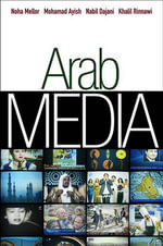 Arab Media : Pgmc - Polity Global Media and Communication - Noha Mellor