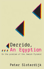 Derrida, an Egyptian :  On the Problem of the Jewish Pyramid - Peter Sloterdijk