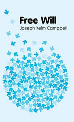 Free Will : Pcps - Polity Key Concepts in Philosophy - Joseph Keim Campbell
