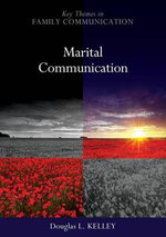 Marital Communication : PKOS - Polity Key Themes in Family Communication series - Douglas L. Kelley