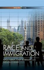 Race and Immigration : Making Connections in the Global South - Nazli Kibria