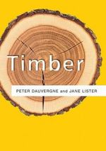 Timber : The Polity Resources Series - Peter Dauvergne