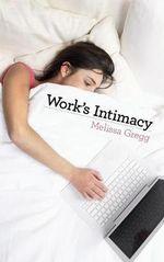 Work's Intimacy - Melissa Gregg