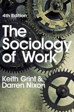 The Sociology of Work - Keith Grint