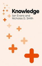 Knowledge : PKC - Polity Key Concepts series - Ian Evans