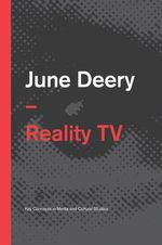 Reality TV : Polity Key Concepts in Media and Cultural Studies - June Deery