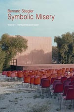 The Hyperindustrial Epoch : Hyperindustrial Ep Och Volume 1 - Bernard Stiegler