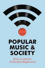 Popular Music and Society - Brian Longhurst