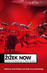 Zizek Now : Current Perspectives in Zizek Studies - Jamil Khader