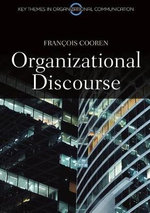 Organizational Discourse : Communication and Constitution - Francois Cooren