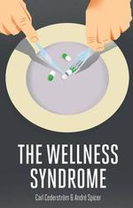 The Wellness Syndrome - Carl Cederstrom