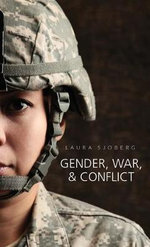 Gender, War and Conflict - Laura Sjoberg