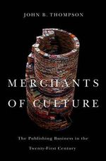 Merchants of Culture - John B. Thompson