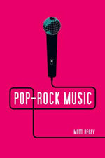 Pop-Rock Music : Aesthetic Cosmopolitanism in Late Modernity - Motti Regev