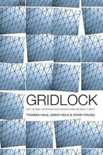 Gridlock : Why Global Cooperation is Failing When We Need it Most - David Held