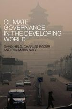 Climate Governance in the Developing World : from Laggards to Leaders - David Held