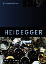 Heidegger : Thinking of Being - Lee Braver