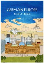 German Europe : A Comprehensive Guide - Ulrich Beck
