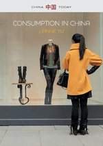 Consumption in China : How China's New Consumer Ideology is Shaping the Nation - LiAnne Yu