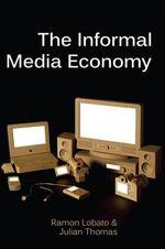 The Informal Media Economy - Ramon Lobato