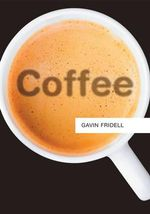 Coffee : PRS - Polity Resources series - Gavin Fridell