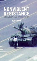 Nonviolent Resistance : A Philosophical Introduction - Todd May