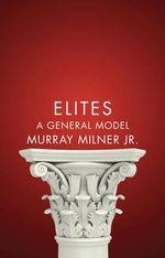 Elites : A General Model - Murray Milner
